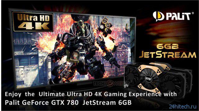 Готовится 6-ГБ версия видеокарты Palit GeForce GTX 780 JetStream