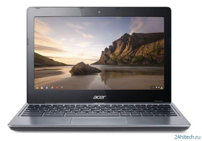 Acer начала реализацию хромбука C720 Chromebook с Intel Core i3 Haswell