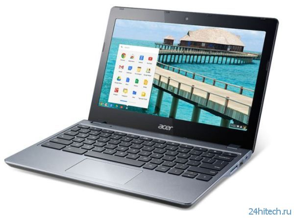 Хромобук Acer Chromebook C720 стал более производительным и, соответственно, дороже