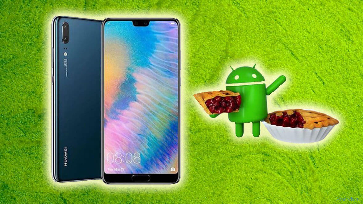 Huawei обновляет три флагмана до Android 9 Pie